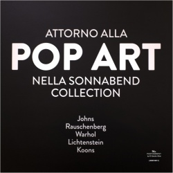 POP ART NELLA SONNABEND COLLECTION - by © SANDRO MION